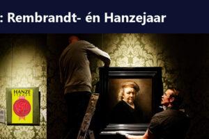 2019: Rembrandt- en Hanzejaar