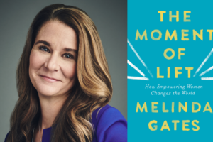 Melinda Gates & The Moment of Lift